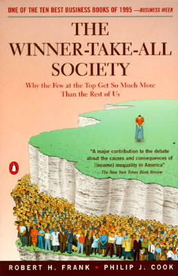 The Winner-Take-All Society By Frank, Robert H./ Cook, Philip J.
