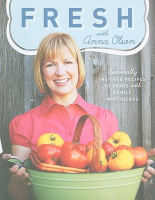 Fresh With Anna Olson By Olson, Anna